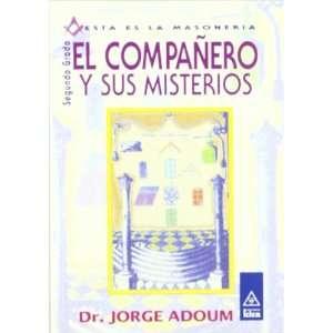 El compañero y sus misterios (9789501709421): Jorge Adoum