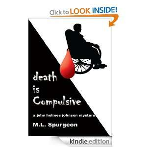 death is Compulsive:A John Holmes Johnson Mystery: M.L. Spurgeon
