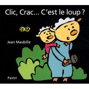 Clic, Crac Cest le loup ? (French Edition