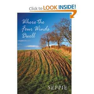 Where the Four Winds Dwell (9781452008059): Seppie Seppie: Books