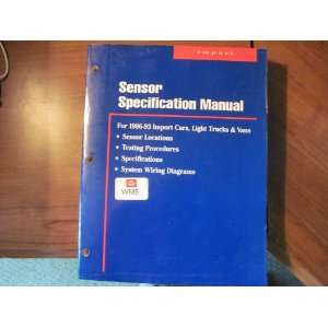 Sensor Locations & Specifications Manual: 1986 93 Imported