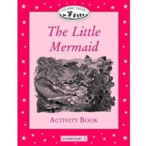 Classic Tales: Elementary 1 The Little Mermaid Activity Book