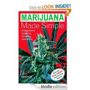 Marijuana Made Simple: A Beginners Guide to Growing Like A Pro