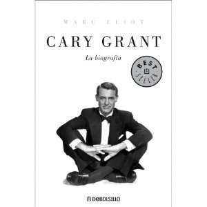 Cary Grant La biografia/ The Biography (Spanish Edition