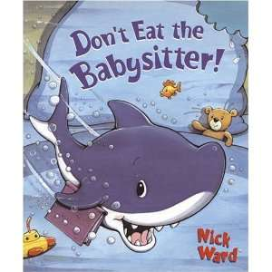 Dont Eat the Babysitter! (9780552551151): Nick Ward: Books