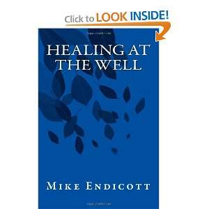 at the Well (9781469935874): Mike Endicott, Rowan Williams: Books