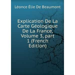 Explication De La Carte Géologique De La France, Volume