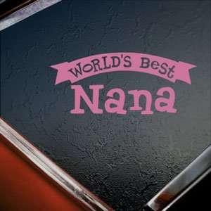 Worlds Best Nana Pink Decal Car Truck Window Pink Sticker