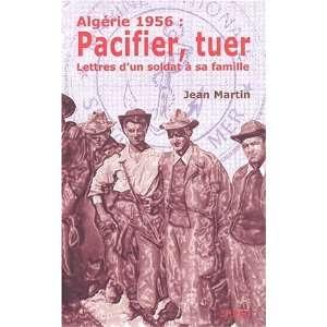 Algérie 1956 pacifier et tuer (9782913165526) Paul Martin Books