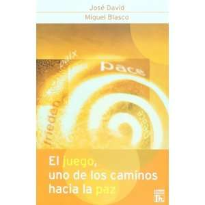 Hacia La Paz. (Spanish Ediion) (9789870005124) Jose David Books