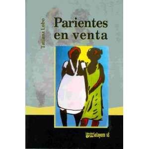 Parientes en venta (9789977952956): Tatiana Lobo: Books