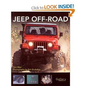 Jeep Off Road (Gallery) (9780760329948): Tom Morr, Ken Brubaker: Books