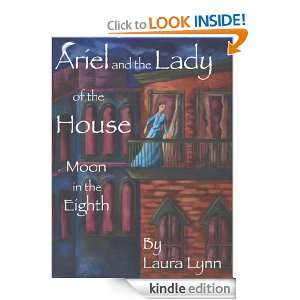 Ariel and the Lady of the House Moon in the 8th Laura Lynn