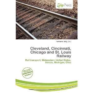 Chicago and St. Louis Railway (9786138450474) Nethanel Willy Books