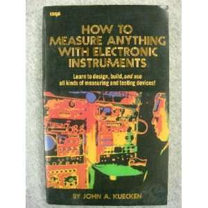 How to Measure Anything With Electronic Instruments