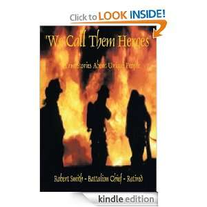 We Call Them Heroes Robert Smith  Kindle Store
