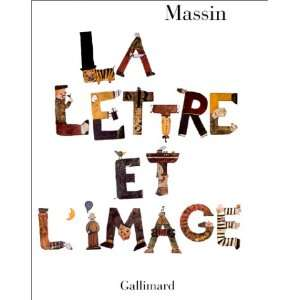 La lettre et limage (9782070112579): Massin: Books