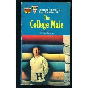 The college male;: An examination of the problems and pitfalls of