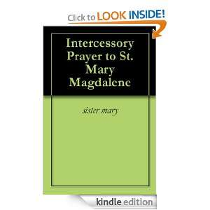 Prayer to St. Mary Magdalene: sister mary:  Kindle Store