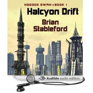 The Halcyon Drift Hooded Swan, Book 1 [Unabridged] [Audible Audio