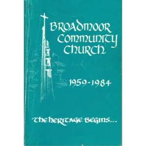 Broadmoor Community Church 1959 1984: The Anniversary