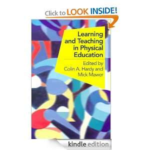 Learning and Teaching in Physical Education: ick Mawer, Colin Hardy