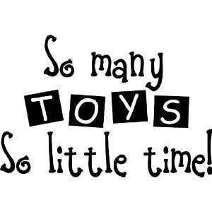 So many toys so little time cute nursery wall art wall sayings Baby