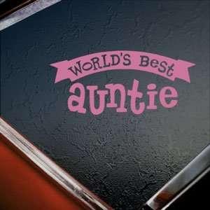 Worlds Best Auntie Pink Decal Car Truck Window Pink