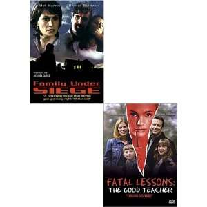 Family Under Siege/Fatal Lessons   The Good Teacher (2