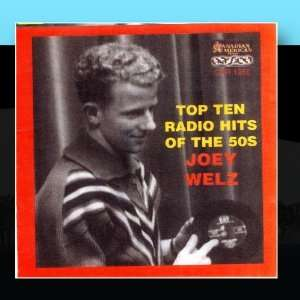Top Ten Radio Hits Of The 50s Joey Welz Music