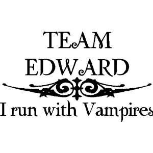 TEAM EDWARD TWILIGHT WALL DECAL STICKERS QUOTES ART, BLACK