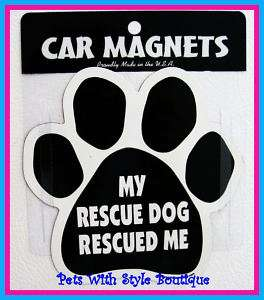 Dog Paw Car Magnet My Rescue Dog Rescued Me
