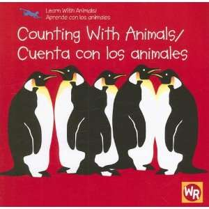 Counting with Animals/Cuenta Con Los Animales (Learn with