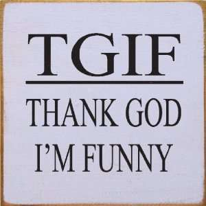 TGIF Thank God Im Funny Wooden Sign Home & Kitchen
