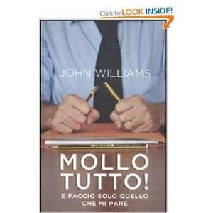 faccio solo quello che mi pare (9788841870983) John Williams Books