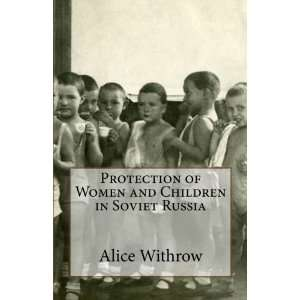and Children in Soviet Russia (9781467902281) Alice Withrow Books