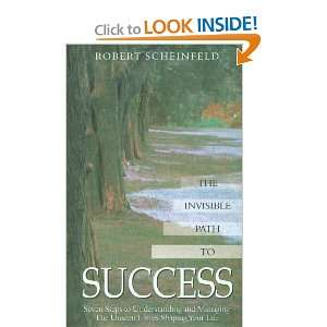 The Invisible Path to Success Seven Steps to