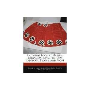 An Inside Look at Nazism: Organizations, History, Ideology