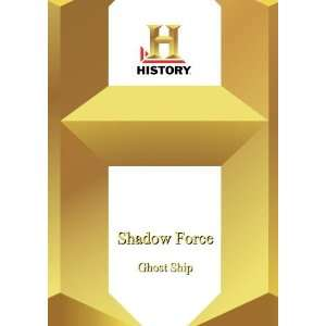 History   Shadow Force: Ghost Ship: Reveille: Movies & TV