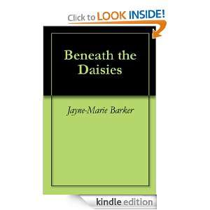 Beneath the Daisies: Jayne Marie Barker:  Kindle Store