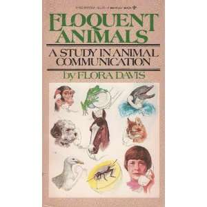 Eloquent Animals A Study In Animal Communication Flora Davis Books