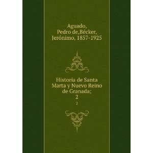 Historia de Santa Marta y Nuevo Reino de Granada;. 2: Pedro de