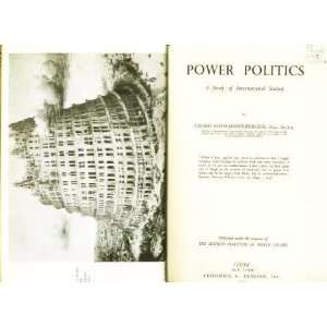 Power Politics A Study of International Society Georg