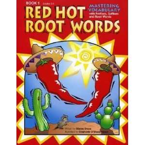 Hot Root Words Book 1 Mastering Vocabulary with Prefixes, Suffixes