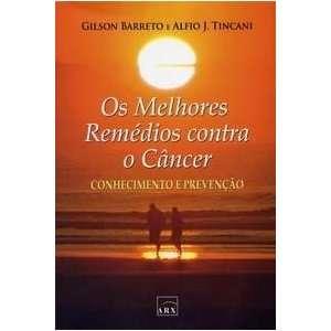 Melhores Remedios Contra O Cancer (Em Portugues do Brasil