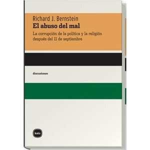 del mal/ The Abuse of Wrong doing La Corrupcion De La Politica Y La