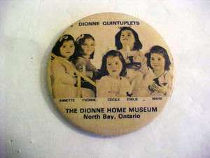 DIONNE QUINTUPLETS PINBACK BUTTON FROM THE DIONNE HOME MUSEUM NORTH