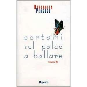 Portami sul palco a ballare Romanzo (Italian Edition