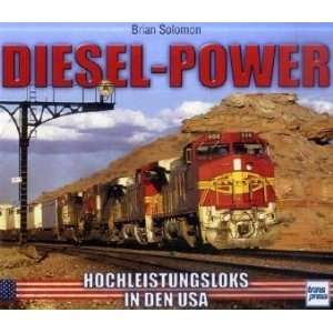 Diesel Power: Hochleistungsloks in den USA:  Brian Solomon
