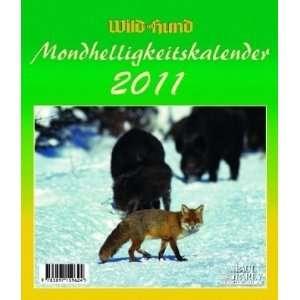 Wild und Hund Mondhelligkeitskalender 2011 Der Kalender für den